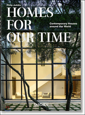 Homes For Our Time. Contemporary Houses around the World  40th Anniversary Edition