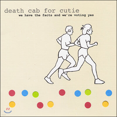 Death Cab for Cutie (데스 캡 포 큐티) - 2집 We Have the Facts and We're Voting Yes [LP]