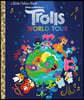 Trolls World Tour Little Golden Book (DreamWorks Trolls World Tour)