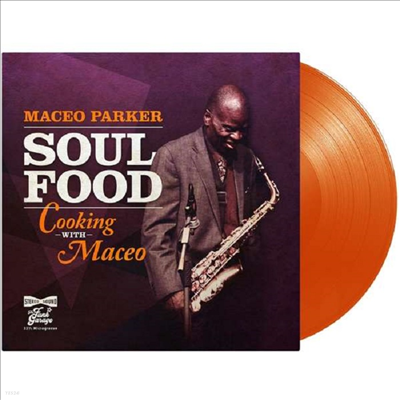 Maceo Parker - Soul Food:Cooking With Maceo (180g Colored LP)