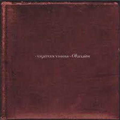 [수입] Eighteen Visions - Obsession