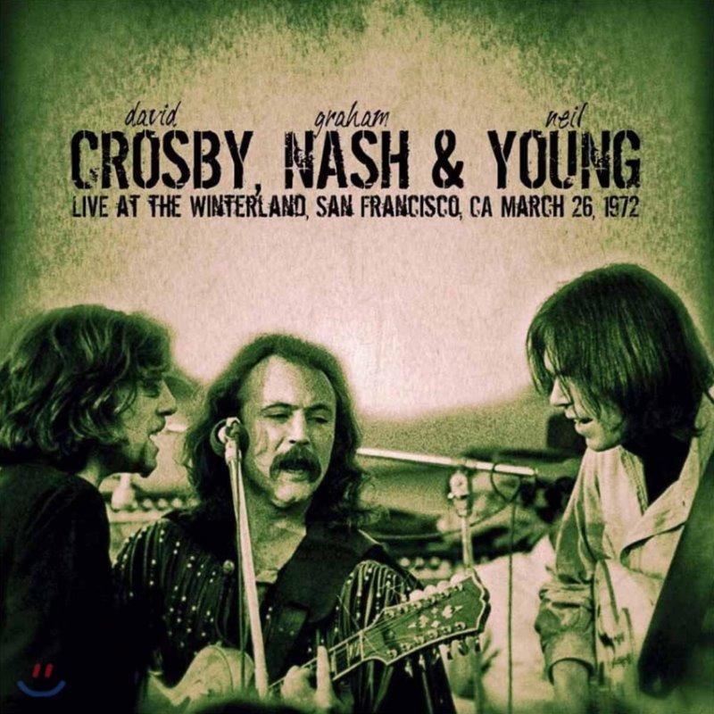 Crosby, Nash & Young (크로스비, 내쉬 앤 영) - Live At The Winterland, San Francisco, 1972