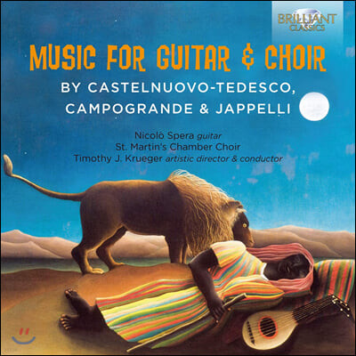Timothy Krueger 마리오 카스텔누오보-테데스코 / 니콜라 자펠리 / 니콜라 캄포그랑데: 기타와 합창을 위한 작품