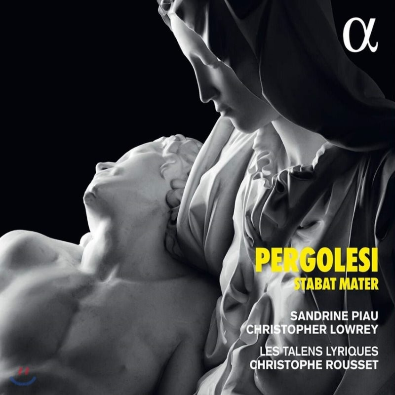 Christophe Rousset / Sandrine Piau 페르골레지: 스타바트 마테르 (Pergolesi: Stabat Mater)