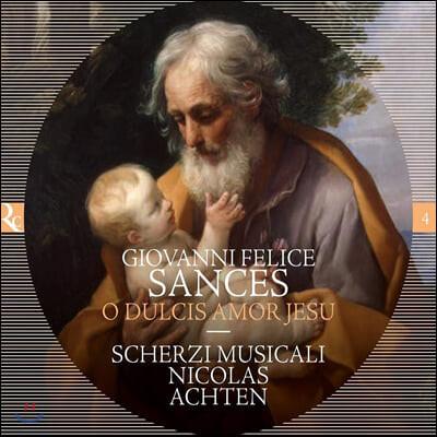 Nicolas Achten 지오반니 펠리체 산체스: 모테트 작품집 (Giovanni Felice Sances: O dulcis amor Jesu)