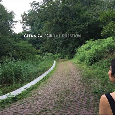 Glenn Zaleski - The Question