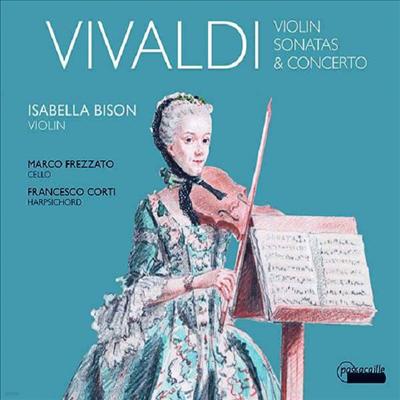 비발디: 바이올린 소나타와 협주곡 (Vivaldi: Violin Sonatas & Concerto) - Isabella Bison