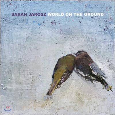 Sarah Jarosz (사라 자로스) - World On The Ground