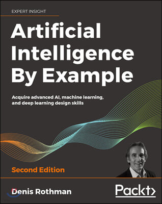 Artificial Intelligence By Example, 2/E