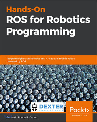 Hands-On ROS for Robotics Programming