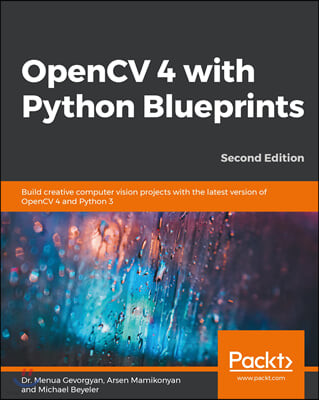 OpenCV 4 with Python Blueprints, 2/E
