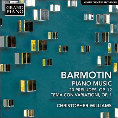 Christopher Williams 세미온 알렉세예비치 바르모틴: 20개의 전주곡, 주제와 변주 (Barmotin: Piano Music)