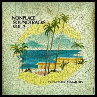 Various Artists - Nonplace Soundtracks Vol?.?2 (25 Cinematic Miniatures)