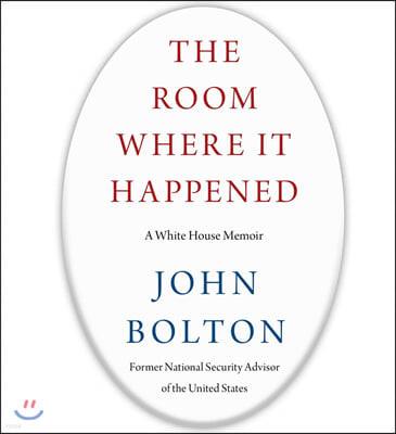The Room Where It Happened (Audio Book) 존 볼턴의 트럼프 행정부 회고록 (오디오북)