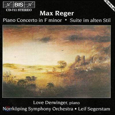 Love Derwinger 막스 레거: 피아노 협주곡, 고풍양식에 의한 조곡 (Max Reger: Piano Concerto, Suite im alten Stil)