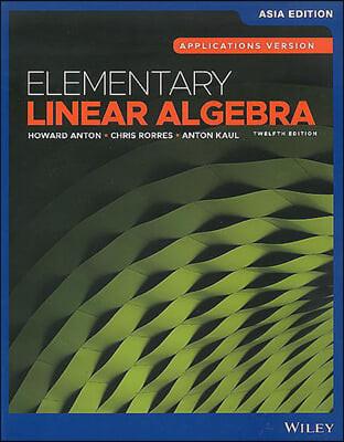 Elementary Linear Algebra, 12/E