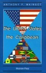 The United States and the Caribbean: Challenges of an Asymmetrical Relationship