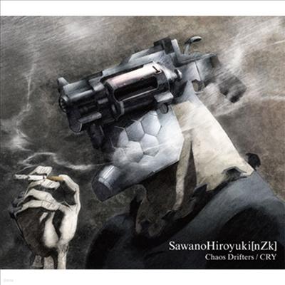 SawanoHiroyuki(nZk) - Chaos Drifters / Cry (기간생산한정반)