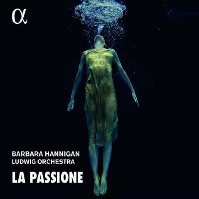 수난 - 바바바 해니건이 지휘하는 하이든, 노노 & 그리제이 (La Passione - Works by Grisey, Nono & Haydn) - Barbara Hannigan