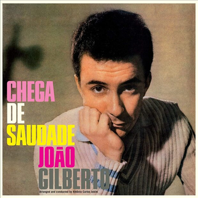 Joao Gilberto - Chega De Saudade (Ltd. Ed)(Bonus Tracks)(180G)(Colored LP)