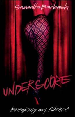 Underscore: Breaking My Silence