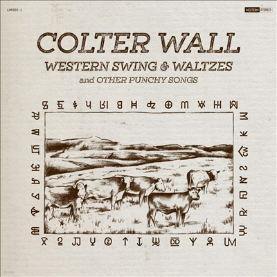 Colter Wall - Western Swing & Waltzes & Other Punchy Songs