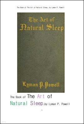 자연수면의 기술.The Book of The Art of Natural Sleep, by Lyman P. Powell