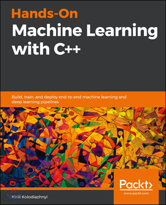 Hands-On Machine Learning with C++