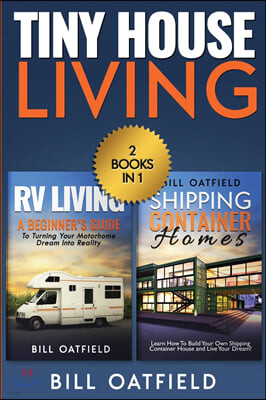 Tiny House Living: RV Living & Shipping Container Homes