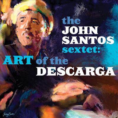 John Santos Sextet - Art Of The Descarga (Digipack)