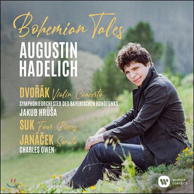 Augustin Hadelich 드보르작: 바이올린 협주곡 / 야나체크: 소나타 - 아우구스틴 하델리히 (Bohemian Tales)
