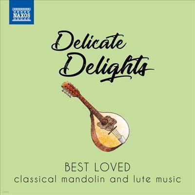 만돌린과 류트를 위한 작품 베스트 음반 (Delicate Delights - Best Loved Classical Mandolin and Lute Music) - 여러 아티스트
