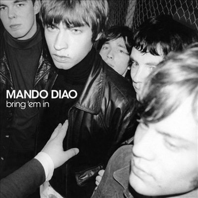 Mando Diao - Bring 'Em In (180g LP)