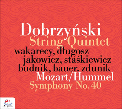 Pawel Wakarecy 모차르트: 교향곡 40번 [훔멜 편곡 버전] / 도브르진스키: 현악 5중주 1번 (Mozart-Hummel: Symphony KV550 / Dobrzynski: String Quintet Op.20)