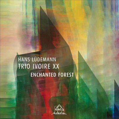 Hans Ludemann / Trio Ivoire XX - Enchanted Forest