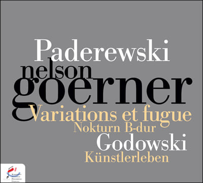 Nelson Goerner 파데레프스키: 자작 주제에 의한 변주곡과 푸가 / 고도프스키: 슈트라우스 주제에 의한 교향적 변용