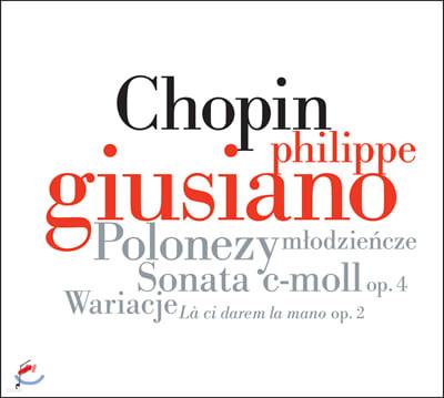 Philippe Giusiano 쇼팽: 돈조반니 변주곡, 6곡의 폴로네즈, 피아노 소나타 1번 (Chopin: Early Piano Works)