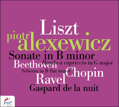 Piotr Alexewicz 리스트: 피아노 소나타 / 베토벤: 론도 카프리치오 / 쇼팽: 스케르초 외 (Liszt: Piano Sonata / Beethoven: Rondo a capriccio / Chopin: Scherzo)