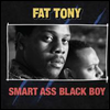 Fat Tony - Smart Ass Black Boy (Digipack)