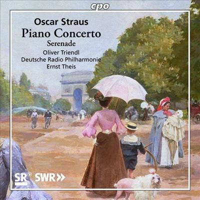 오스카 슈트라우스: 피아노 협주곡 & 현을 위한 세레나데 (Oscar Straus: Piano Concerto & Serenade for Strings) - Ernst Theis