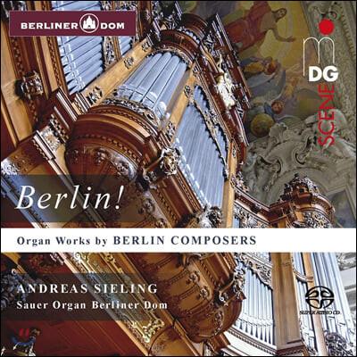 Andreas Sieling 베를린 작곡가들의 오르간 독주 작품 모음집 (Berlin! - Organ Works by Berlin Composers)