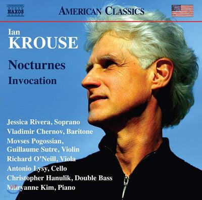 이안 크루제: '야상곡', '기도(주문)' (Ian Krouse: Nocturnes, Inovocation)