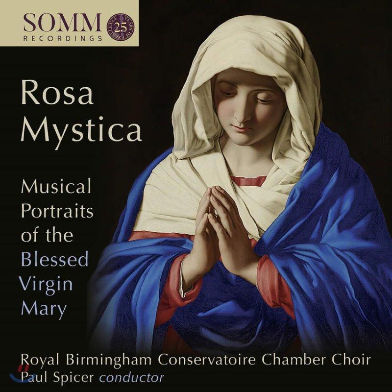 Paul Spicer 성모 마리아를 위한 합창음악 작품집 (Rosa Mystica)
