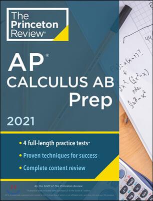 Princeton Review AP Calculus AB Prep, 2021: 4 Practice Tests + Complete Content Review + Strategies & Techniques