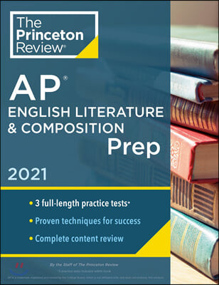 Princeton Review AP English Literature & Composition Prep, 2021: Practice Tests + Complete Content Review + Strategies & Techniques