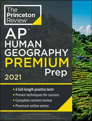 Princeton Review AP Human Geography Premium Prep, 2021: 6 Practice Tests + Complete Content Review + Strategies & Techniques