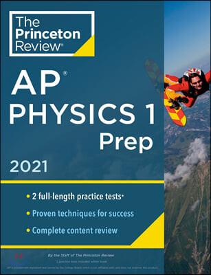 Princeton Review AP Physics 1 Prep, 2021: Practice Tests + Complete Content Review + Strategies & Techniques