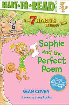 The 7 Habits of Happy Kids : Sophie and the Perfect Poem, Volume 6: Habit 6