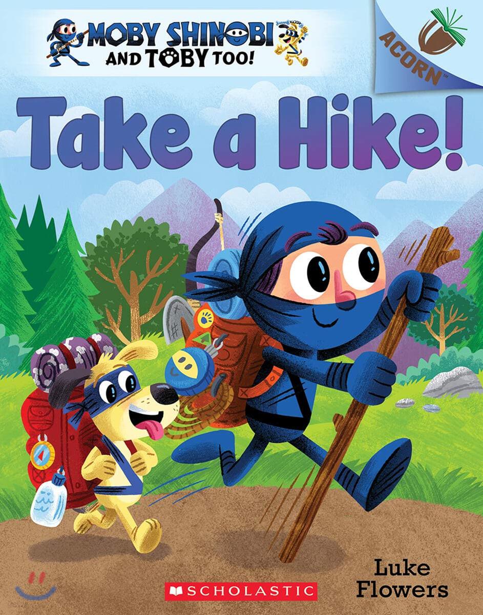 Moby Shinobi and Toby, Too! #2: Take a Hike!