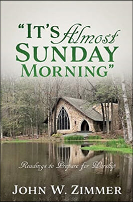 """""""It's Almost Sunday Morning"""": Readings to Prepare for Worship"""